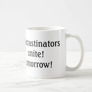 procrastinators unite! tomorrow! funny coffee mug