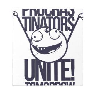 procrastinators unite tomorrow notepad