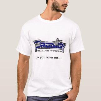 PRODIGYYYYYYYYYY, Do you love me... - Customized T-Shirt