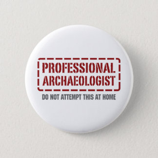 Professional Archaeologist 2 Inch Round Button