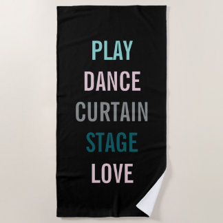 Professional Arts Stage Rehearsal Beach Towel