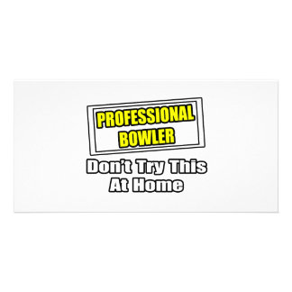 Professional Bowler...Don't Try This At Home Photo Card