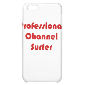 Professional Channel Surfer iPhone 5C Cases