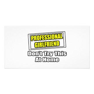 Professional Girlfriend Joke Personalized Photo Card