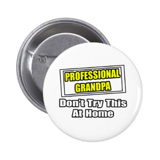 Professional Grandpa...Don't Try This At Home 2 Inch Round Button