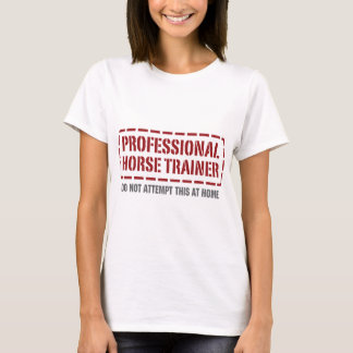 Professional Horse Trainer T-Shirt
