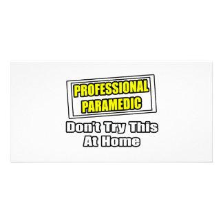 Professional Paramedic...Joke Customized Photo Card