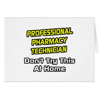 Professional Pharmacy Technician .. Joke Card