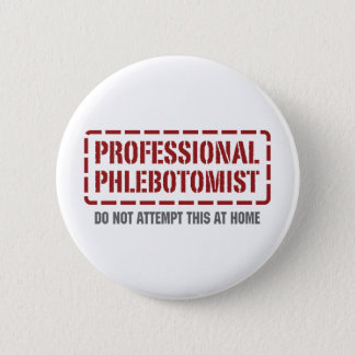 Professional Phlebotomist 2 Inch Round Button