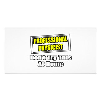 Professional Physicist...Joke Photo Greeting Card