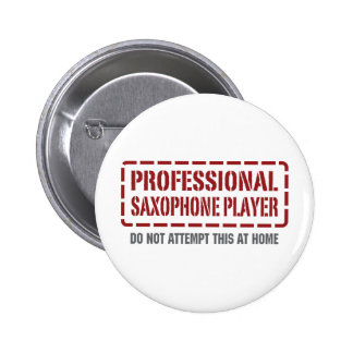 Professional Saxophone Player 2 Inch Round Button