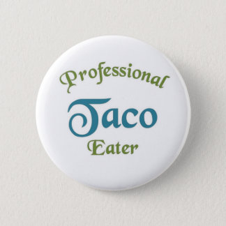 Professional Taco eater 2 Inch Round Button