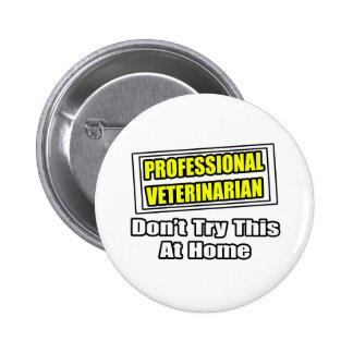 Professional Veterinarian...Joke 2 Inch Round Button