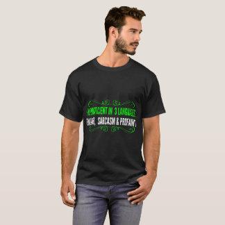 Proficient 3 Languages English Sarcasm Profanity T-Shirt