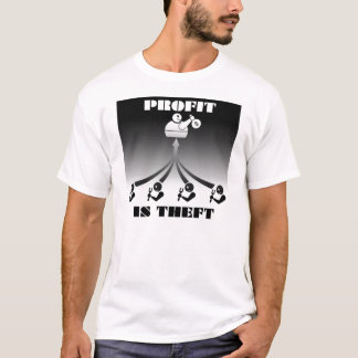 Profit is Theft T-Shirt