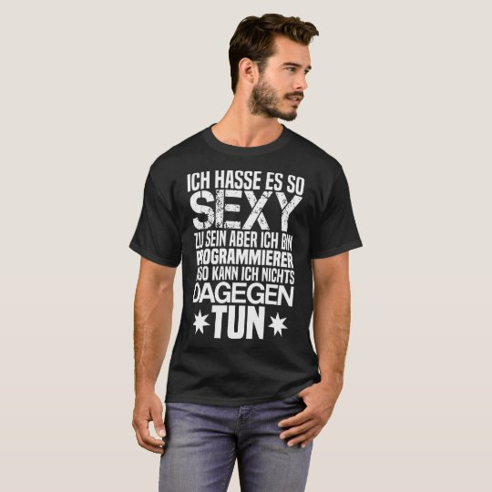 Programmer - I hate it so sexy it so sexy too T-Shirt