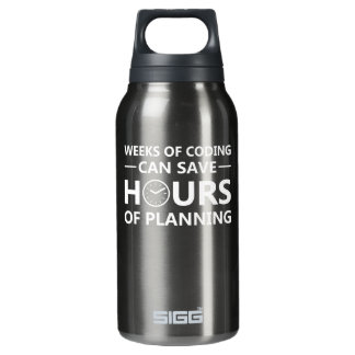 Programmer Weeks Coding Save Hours Planning Insulated Water Bottle