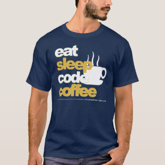 programmers t-shirt: eat sleep code coffee T-Shirt