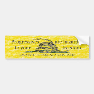 Progressives hazardous to freedom bumper sticker