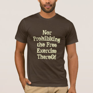 Prohibiting the Free Speech Constitutional Rights T-Shirt