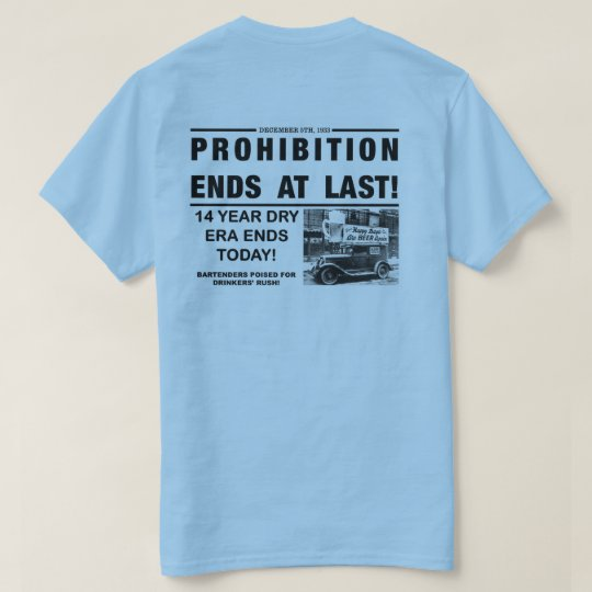 Prohibition Ends At Last T-Shirt