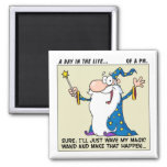 Project Managers Have Magical Powers Square Magnet