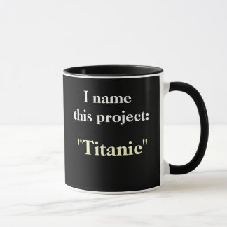 Project Name Motivational Humorous Project Mug