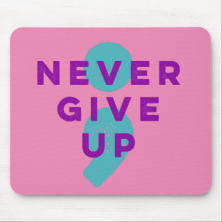 Project Semicolon Never Give Up Suicide Prevention Mouse Pad