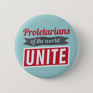 Proletarians of the world UNITE 2 Inch Round Button