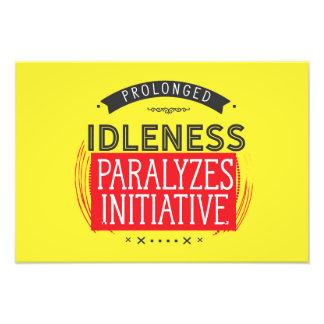 prolonged idleness paralyzes initiative photo print