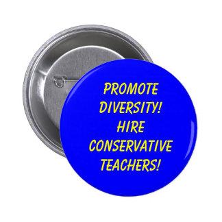Promote Diversity! Hire Conservative Teachers! 2 Inch Round Button