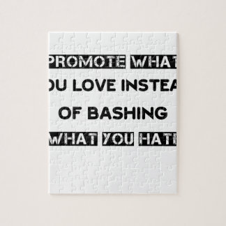 promote what you love instead of bashing what you jigsaw puzzle
