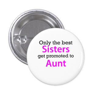 Promoted To Aunt 1 Inch Round Button