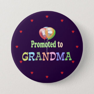 Promoted to Grandma, Balloons Celebration 3 Inch Round Button