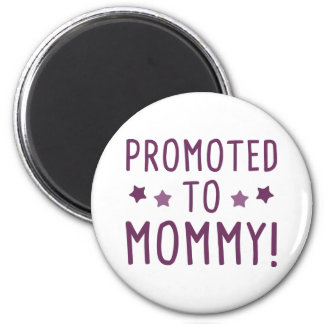 Promoted To Mommy! 2 Inch Round Magnet