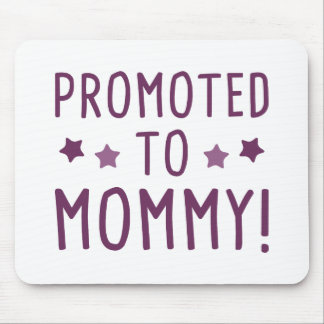 Promoted To Mommy! Mouse Pad