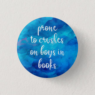 Prone to Crushes on Boys in Books Button