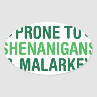 Prone to Shenanigans Oval Sticker
