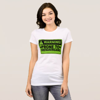 Prone To Shenanigans ..png T-Shirt