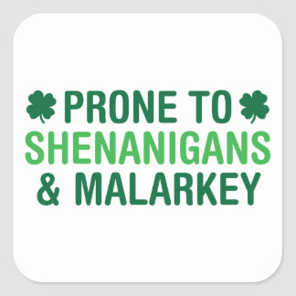 Prone to Shenanigans Square Sticker