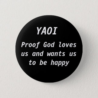 Proof God of loves US and wants US ton of BE 2 Inch Round Button