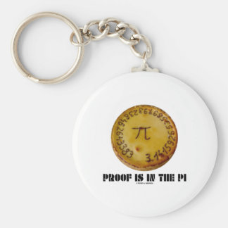 Proof Is In The Pi (Pi On Baked Pie) Basic Round Button Keychain