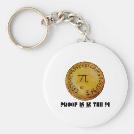 Proof Is In The Pi (Pi On Baked Pie) Key Chain
