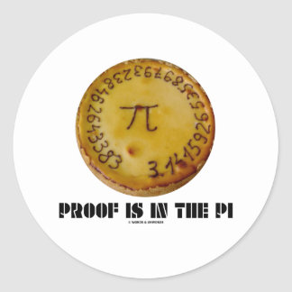 Proof Is In The Pi (Pi On Baked Pie) Round Sticker