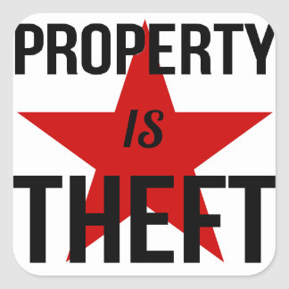 Property is Theft - Anarchist Socialist Communist Square Sticker