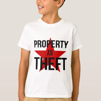 Property is Theft - Anarchist Socialist Communist T-Shirt