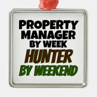 Property Manager by Week Hunter by Weekend Metal Ornament