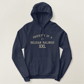 Property of a Belgian Malinois Embroidered Hoodie