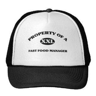 Property of a FAST FOOD MANAGER Trucker Hat