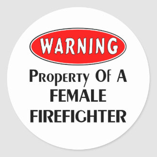 Property of a Female Firefighter Classic Round Sticker